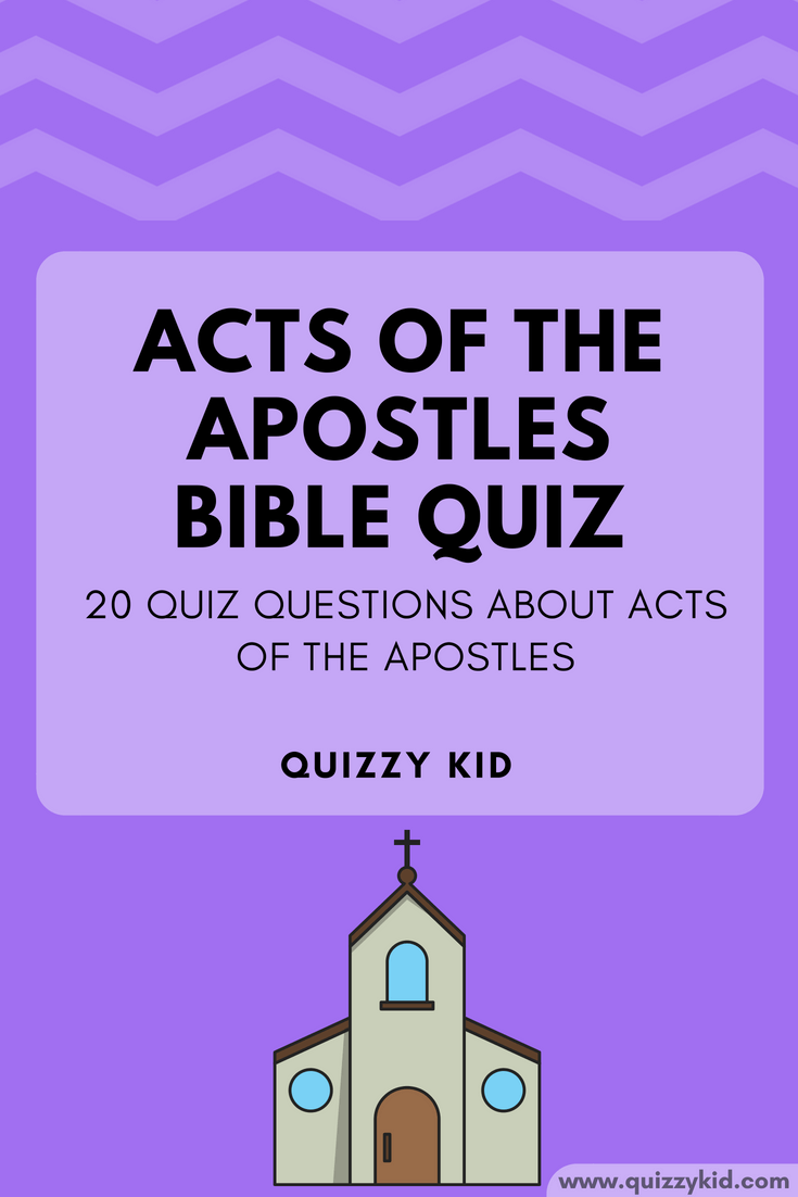 Bible quiz on Acts of the apostles. PDF available.