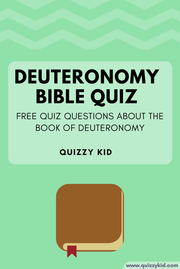 Are you studying the book of Deuteronomy in your home group or youth group? Use this quiz to test your knowledge.