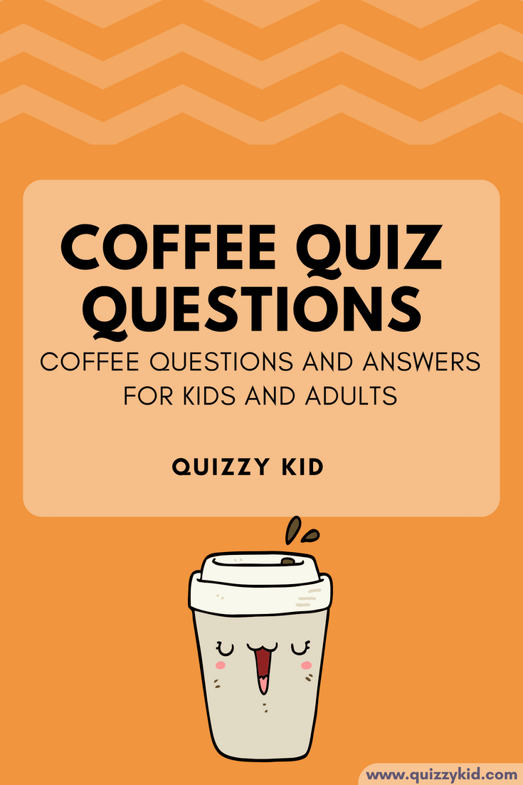 Coffee Quiz questions | Quizzy Kid