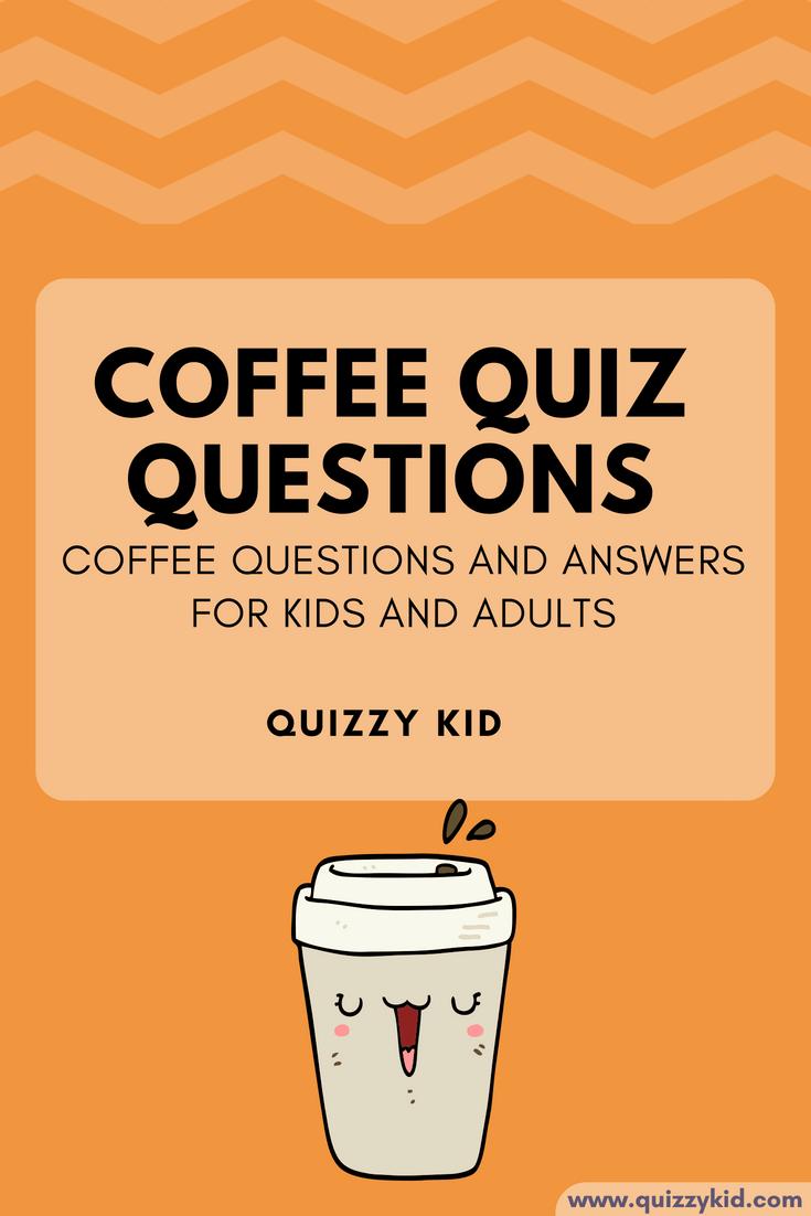 Coffee Quiz questions   Quizzy Kid