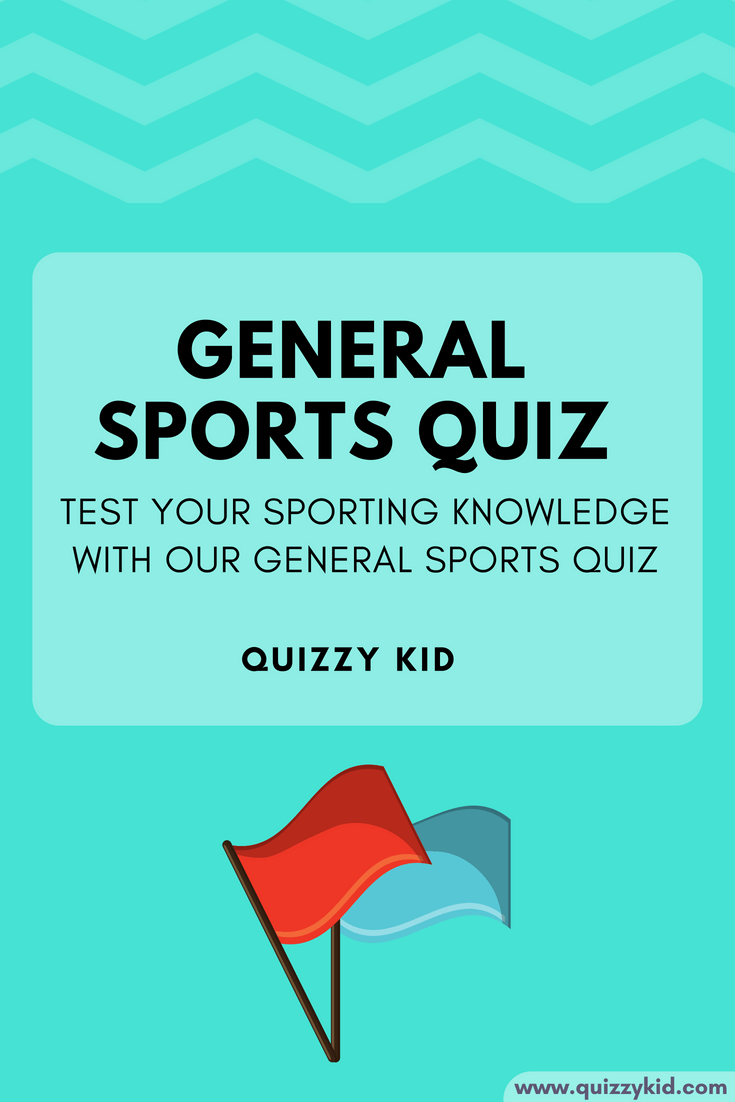 General sports Quiz questions and answers - Quizzy Kid