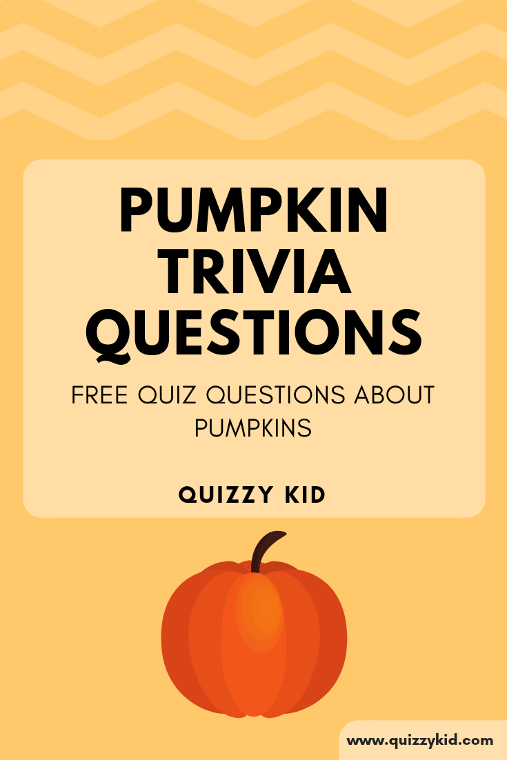 Pumpkin trivia questions and answers | Quizzy Kid
