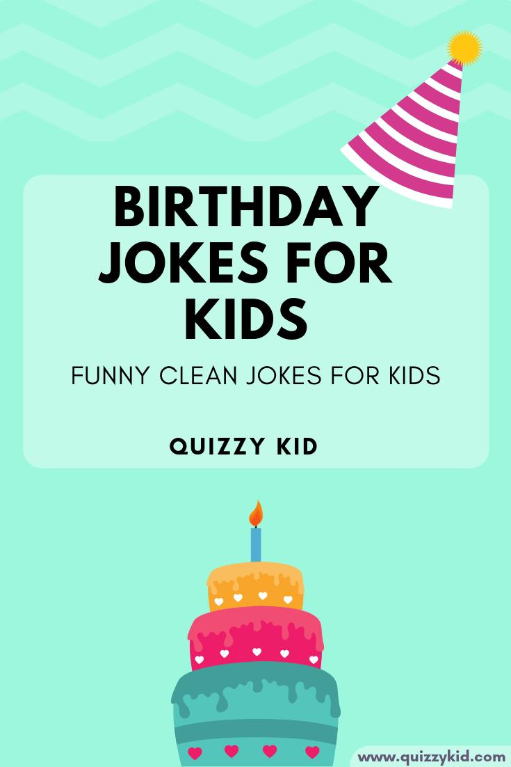Corny birthday jokes for kids.