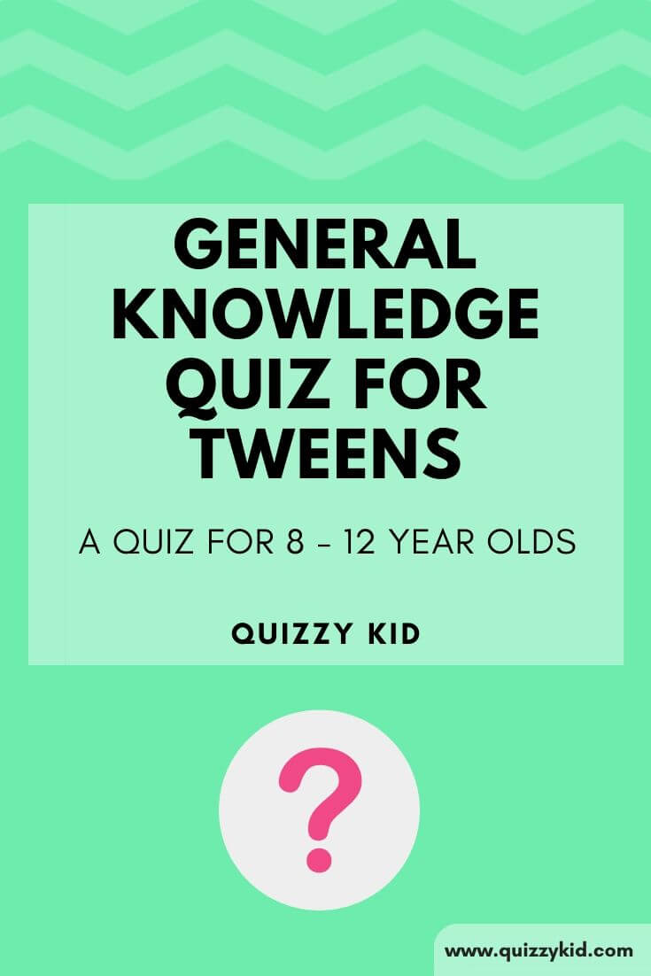 General knowledge quizzes for tweens