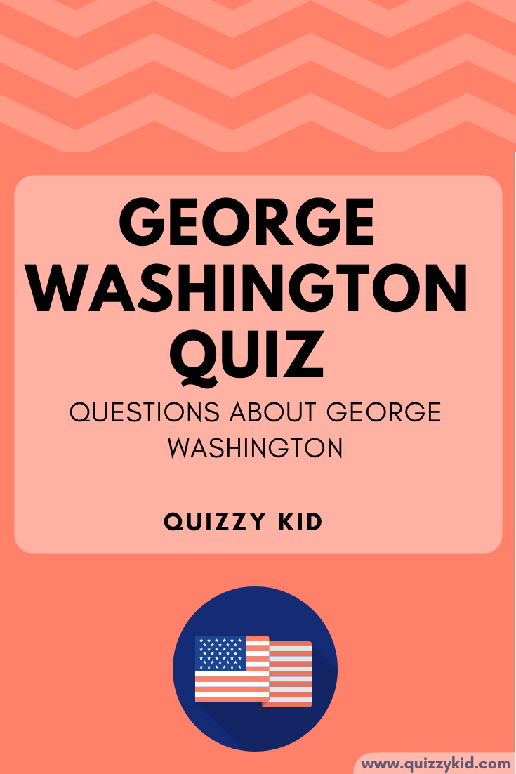 George Washington Quiz