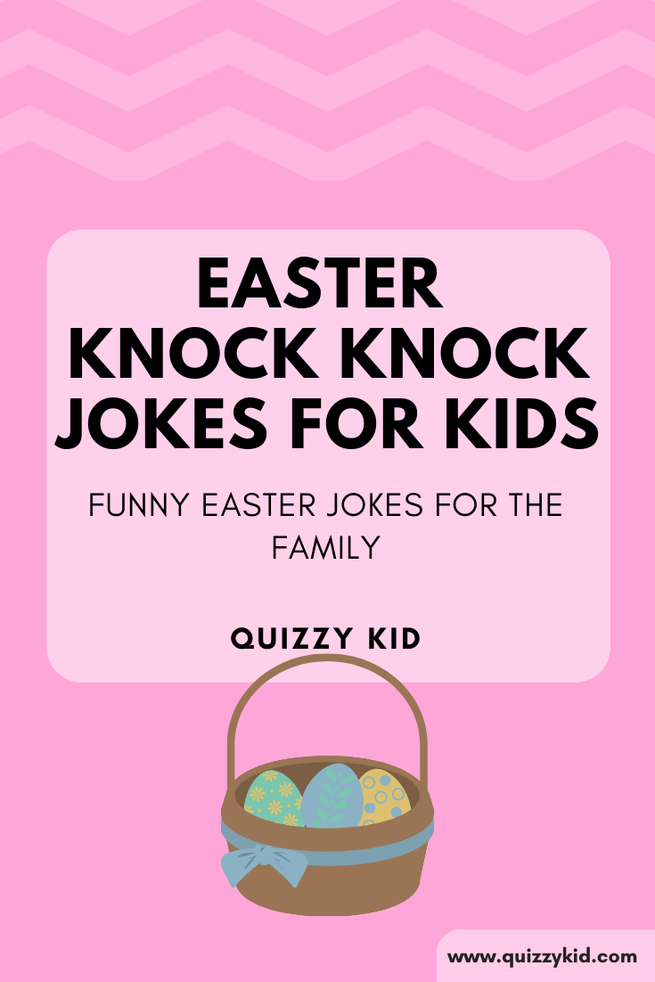 Easter knock knock jokes for kids